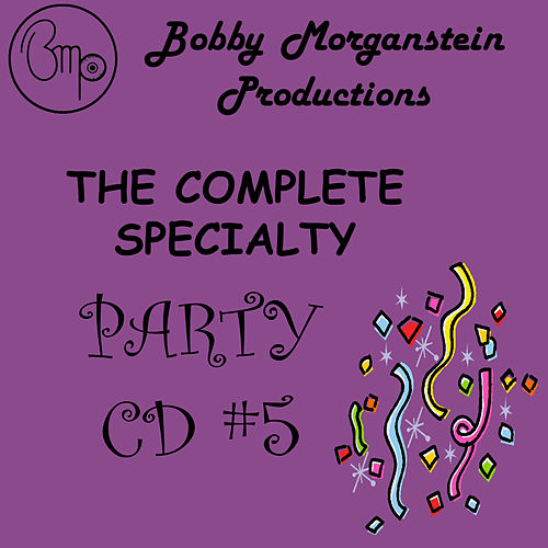 The Complete Specialty Party CD by Bobby Morganstein