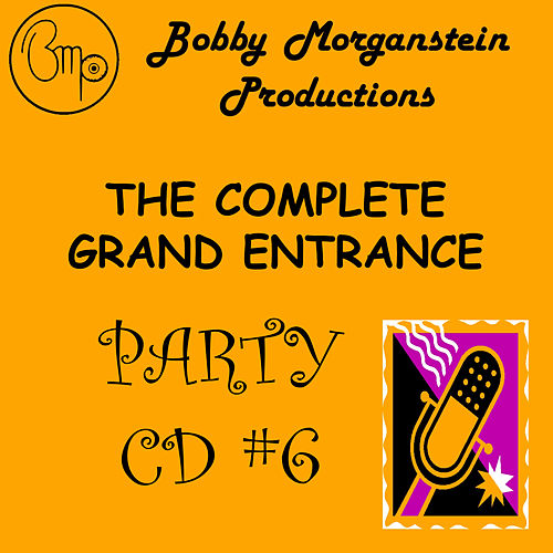 The Complete Grand Entrance Party CD by Bobby Morganstein