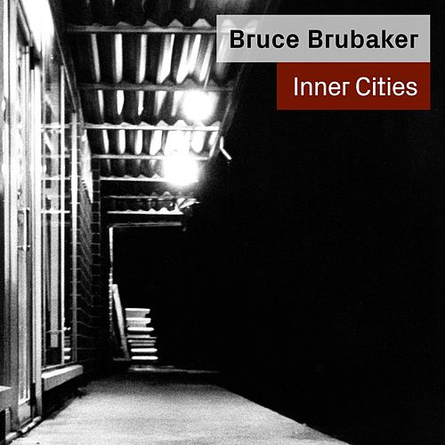 Inner Cities by Bruce Brubaker