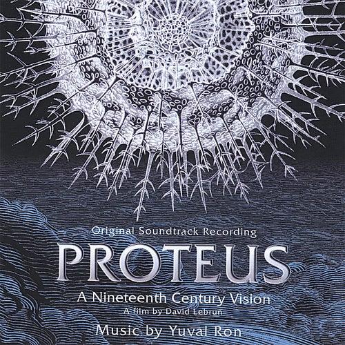 Proteus - a 19th Century Vision - Original Soundtrack Recording de Yuval Ron