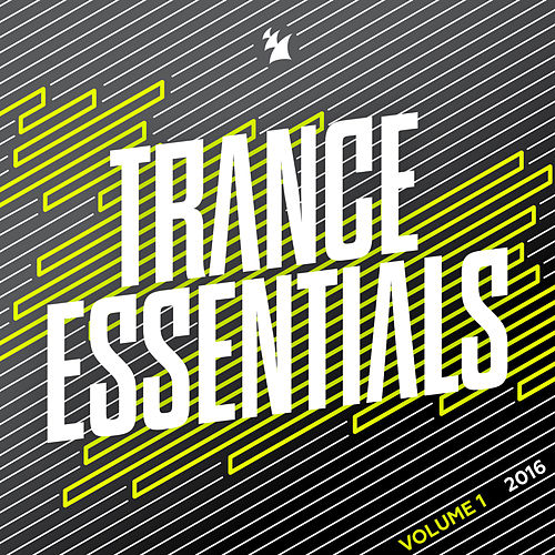 Trance Essentials 2016, Vol. 1 - Armada Music von Various Artists