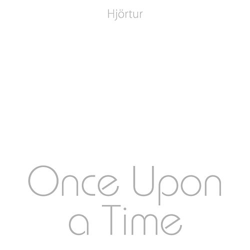Once Upon a Time by Hjortur