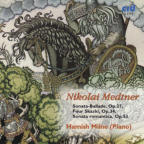 Medtner: Piano Music Volume 5 by Hamish Milne