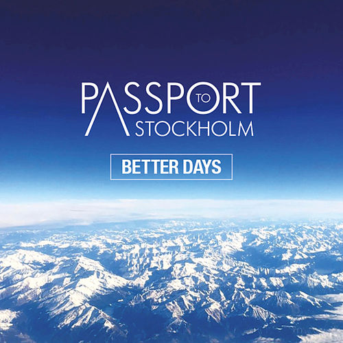 Better Days von Passport to Stockholm