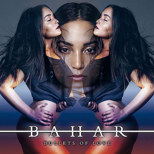 Bullets of Love von Bahar