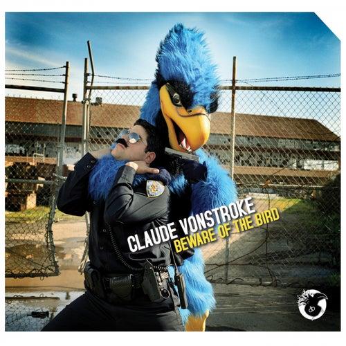 Beware Of The Bird van Claude VonStroke