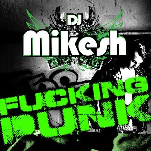 Fuckin Punk de DJ Mikesh