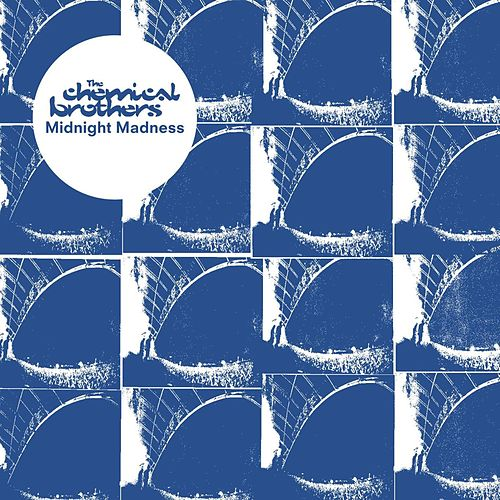 Midnight Madness by The Chemical Brothers