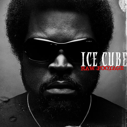 Raw Footage (Edited) de Ice Cube