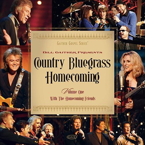 Country Bluegrass Homecoming Vol. 1 by Bill & Gloria Gaither