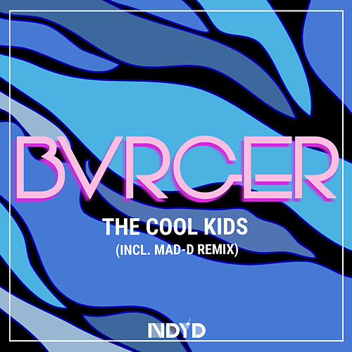 The Cool Kids von Bvrger
