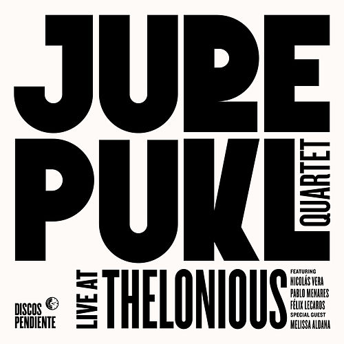 Live at Thelonious by Jure Pukl