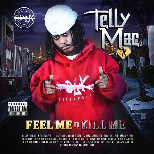 Feel Me or Kill Me von Telly Mac