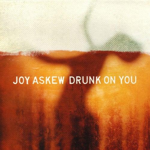 Drunk on You von Joy Askew