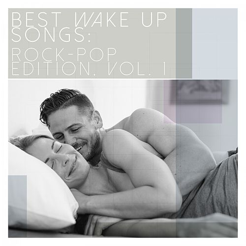 Best Wake up Songs: Rock-Pop Edition, Vol. 1 von Various Artists
