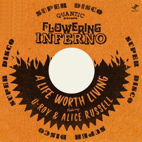 A Life Worth Living de Flowering Inferno Quantic