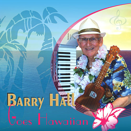 Barry Hall Goes Hawaiian de Barry Hall