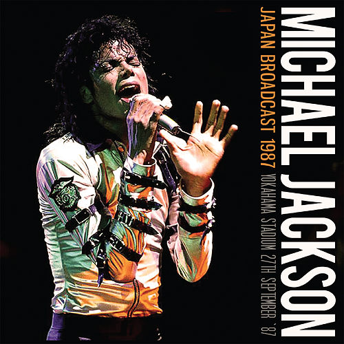 Japan Broadcast 1987 (Live) van Michael Jackson