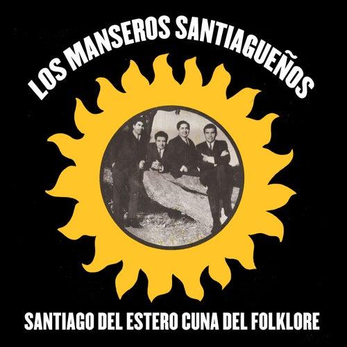 Santiago del Estero Cuna del Folklore de Los Manseros Santiagueños