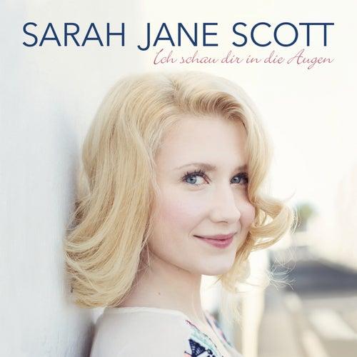 Ich schau dir in die Augen von Sarah Jane Scott
