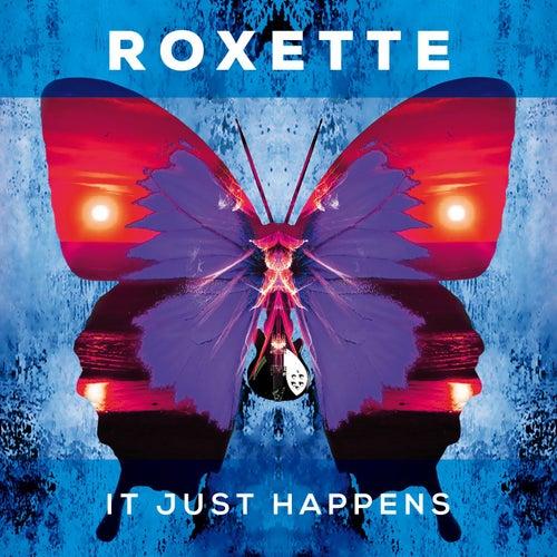 It Just Happens von Roxette
