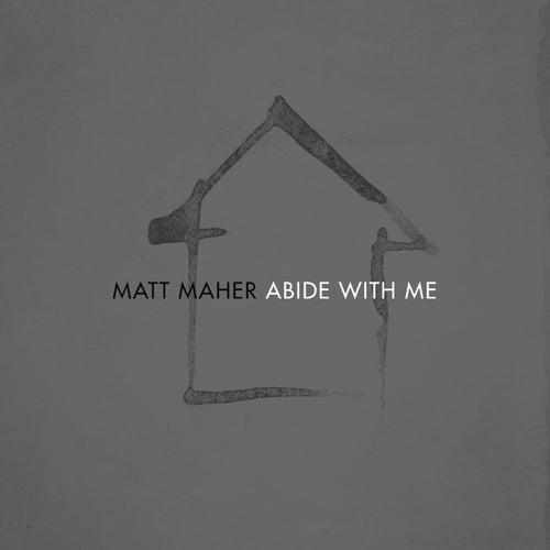 Abide with Me (Radio Version) de Matt Maher