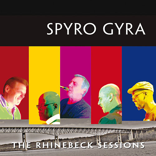 The Rhinebeck Sessions von Spyro Gyra