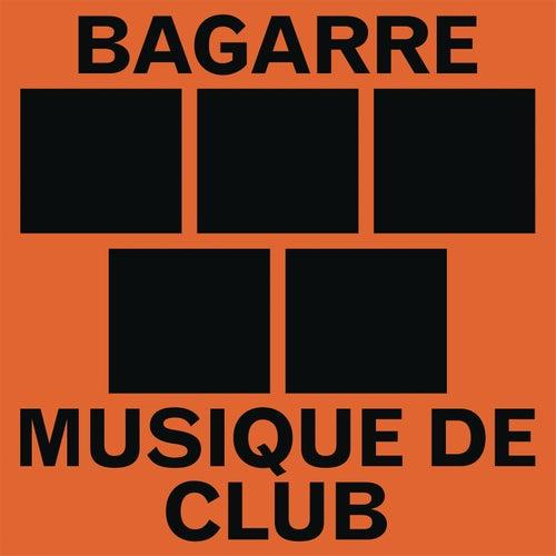 Musique de club de Bagarre