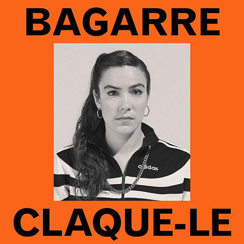 Claque-le de Bagarre
