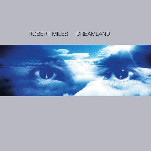 Dreamland de Robert Miles