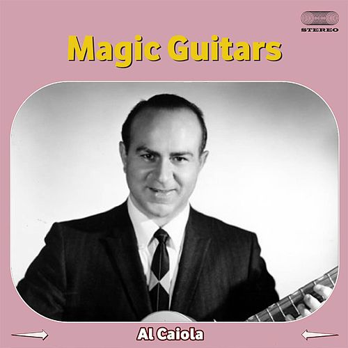 Music for Magic Guitars Medley: Nobody's Sweetheart / Bugle Call Rag / When the Saints Go Marching In / Guitar Boogie / Sweet Lorraine / Maple Leaf Rag / Diga Diga Doo / Goofus / Twelfth Street Rag / Farewell Blues / The Darktown Strutter's Ball / Angry by Al Caiola
