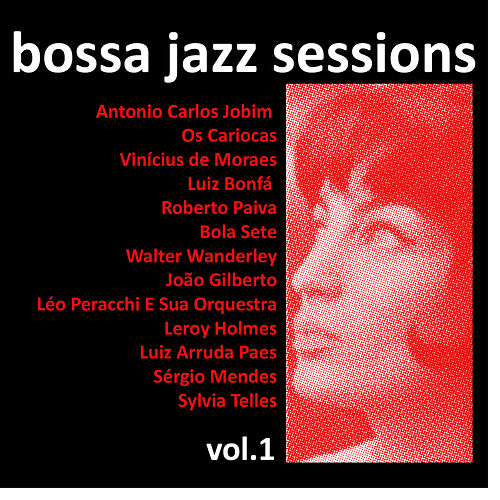 Bossa Jazz Sessions Vol. 1, 16 Rare Early Brazilian Greats de Various Artists