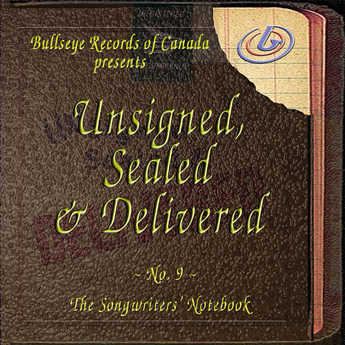 Unsigned, Sealed & Delivered No. 9 - The Songwriters' Notebook by Various Artists