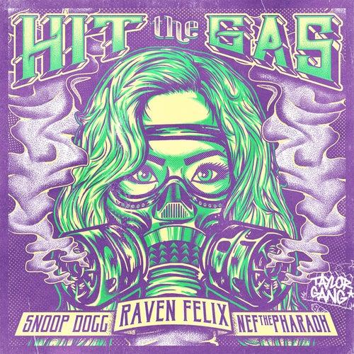 Hit the Gas (feat. Snoop Dogg & Nef the Pharaoh) de Raven Felix