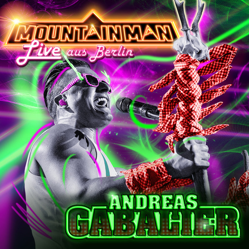 Mountain Man - Live aus Berlin by Andreas Gabalier