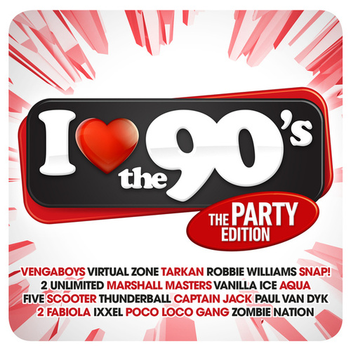 I Love The 90's - The Party Edition de Various Artists