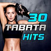 30 Tabata Hits (20 / 10 Intervals) by Various Artists