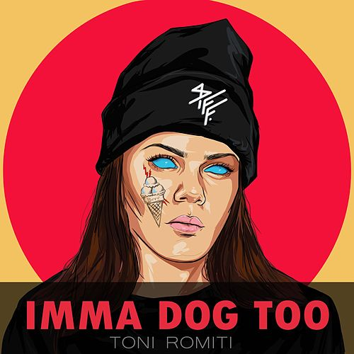 Imma Dog Too de Toni Romiti
