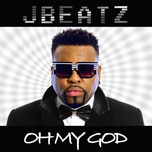 Oh My God by JBeatz