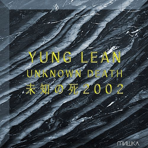 Unknown Death 2002 by Yung Lean