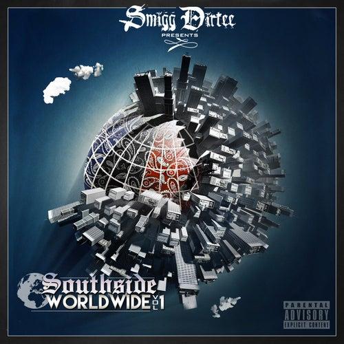 Smigg Dirtee Presents Southside Worldwide, Vol. 1 by Various Artists