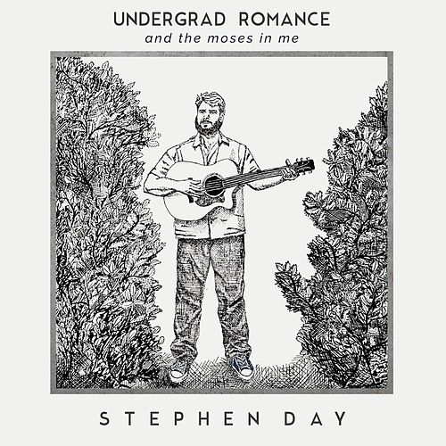 Undergrad Romance and the Moses in Me de Stephen Day