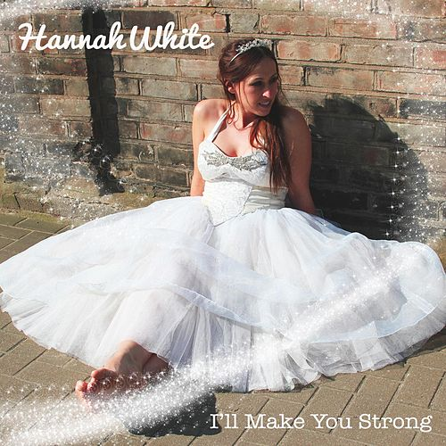 I'll Make You Strong de Hannah White