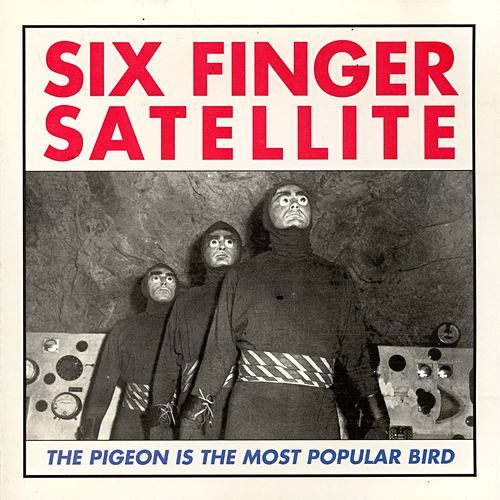 The Pigeon Is The Most Popular Bird by Six Finger Satellite