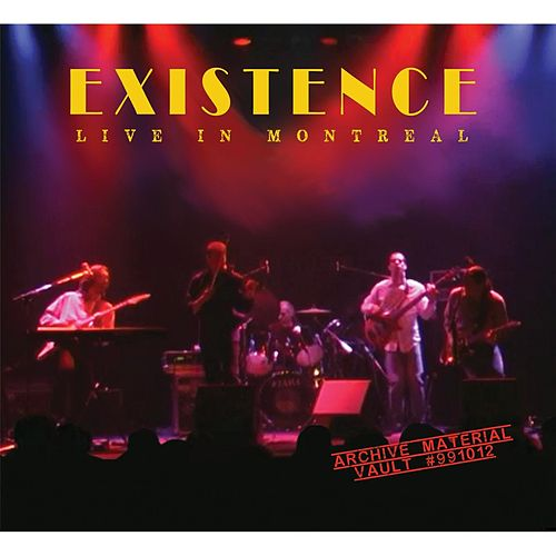 Live in Montreal by Existence