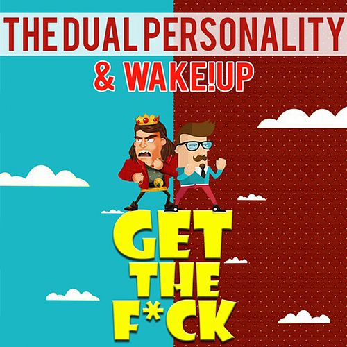 Get The Fck by The Dual Personality