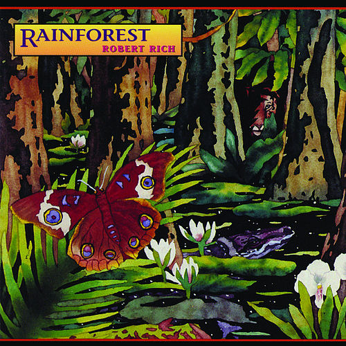 Rainforest de Robert Rich