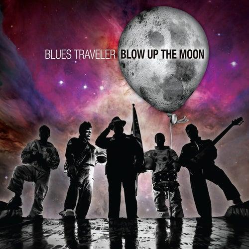 Blow Up The Moon de Blues Traveler