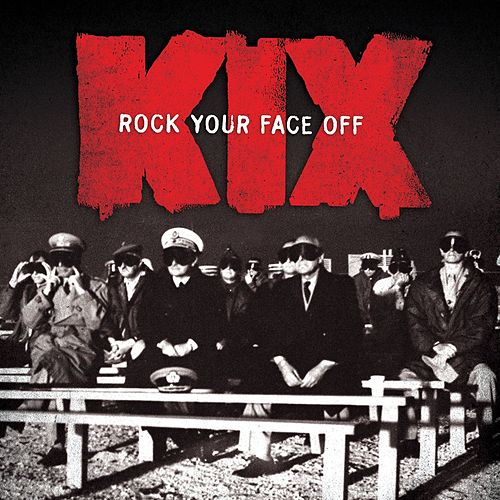 Rock Your Face Off von Kix