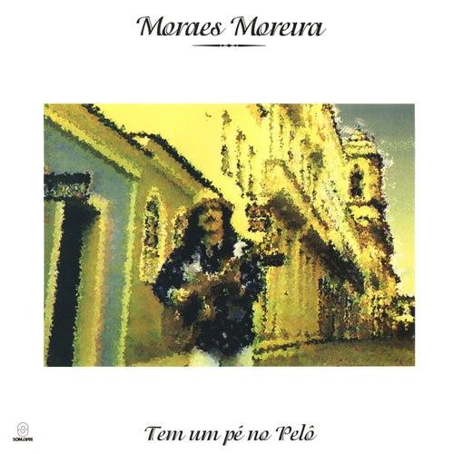 Tem um Pé No Pelô de Moraes Moreira